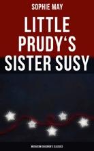 Little Prudy's Sister Susy (Musaicum Children's Classics)