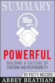 Summary: Powerful: Building a Culture of Freedom and Responsibility