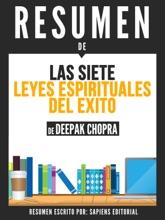 Las 7 Leyes Espirituales del Exito (The 7 Spiritual Laws of Success): Resumen Del Libro De Deepak Chopra