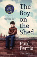 Paul Ferris - The Boy on the Shed:A remarkable sporting memoir with a foreword by Alan Shearer artwork