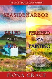 A Lacey Doyle Cozy Mystery Bundle: Killed with a Kiss (#5) and Perished by a Painting (#6) PDF Download