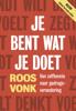 Je bent wat je doet - Roos Vonk