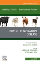 Bovine Respiratory Disease, An Issue Of Veterinary Clinics Of North America: Food Animal Practice