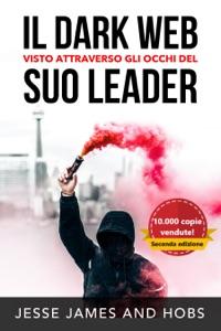 Il Dark Web visto attraverso gli occhi del suo leader Book Cover