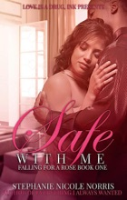 Safe With Me Falling For A Rose Book 1