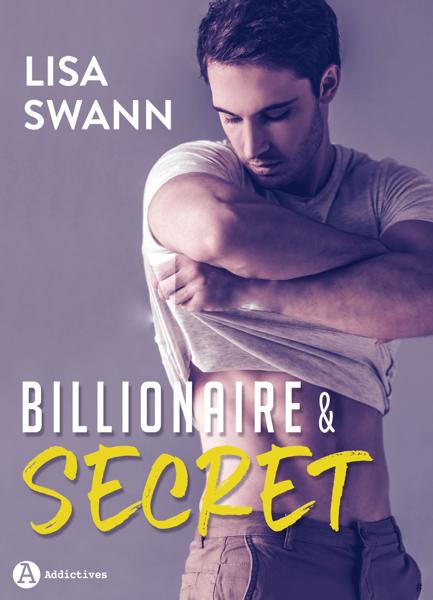Billionaire & Secret par Lisa Swann