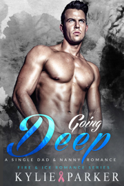 Going Deep: A Single Dad & Nanny Romance