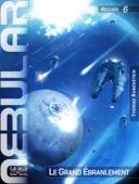 Nebular Recueil 6: Le Grand Ébranlement
