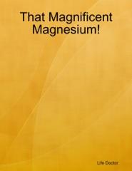 That Magnificent Magnesium!