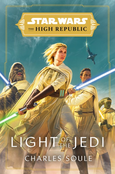 Star Wars: Light of the Jedi (The High Republic) - Charles Soule book cover
