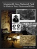 Mammoth Cave National Park In Historic Text, Photos and Video