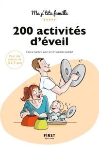 200 activités d'éveil pour les 0-3 ans, 2e édition par Céline Santini & Isabelle Leddet Couverture de livre