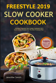 Weight Watchers Freestyle 2019 Slow Cooker Cookbook: Ultimate Freestyle Slow Cooker Cookbook book