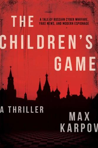 The Children's Game - Max Karpov - Max Karpov