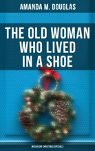 The Old Woman Who Lived In A Shoe (Musaicum Christmas Specials)