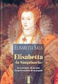 Elisabetta «la sanguinaria»