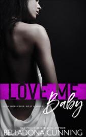 Love Me, Baby: An RH High School Bully Romance