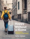 Happy Without A Home Advice From A House-Sitting Nomad