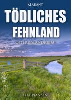 Elke Nansen - Tödliches Fehnland. Ostfrieslandkrimi artwork