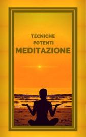 Download and Read Online MEDITAZIONE TECNICHE POTENTI