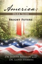 America: Dark Slide-Bright Future