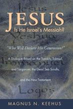 Jesus: Is He The Messiah Of Israel?