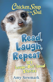 Chicken Soup for the Soul: Read, Laugh, Repeat