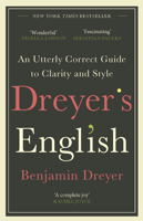Benjamin Dreyer - Dreyer's English: An Utterly Correct Guide to Clarity and Style artwork