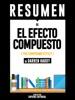 El Efecto Compuesto (The Compound Effect) - Resumen Del Libro De Darren Hardy