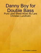 Danny Boy for Double Bass - Pure Lead Sheet Music By Lars Christian Lundholm