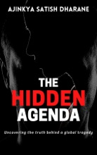 The Hidden Agenda - Uncovering the truth behind a global tragedy