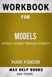 Models: Attract Women Through Honesty by Mark Manson (Max Help Workbooks)