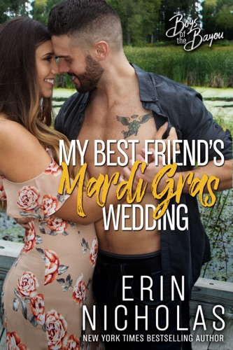 My Best Friend's Mardi Gras Wedding - Erin Nicholas - Erin Nicholas