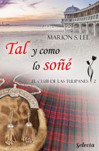 Tal y como lo soñé (El club de las Tulipanes 2) Book Cover