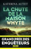 Download and Read Online La Chute de la maison Whyte - Grand Prix des Enquêteurs 2020