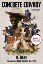 Concrete Cowboy: Movie Tie-in Edition (Ghetto Cowboy)