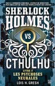 Sherlock vs Cthulhu 2 - Les Psychoses Neurales