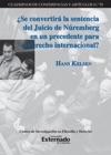 Se Convertir La Sentencia Del Juicio De Nremberg En Un Precedente Para El Derecho Internacional
