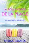 La Boulangerie de la Plage: Un Macaron Meurtrier (Série policière cosy La Boulangerie de la Plage – Tome2) Book Cover