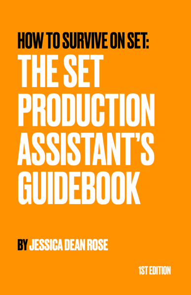 How To Survive On Set: The Set Production Assistant's Guidebook