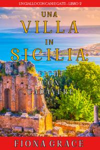 Una Villa in Sicilia: Fichi con cadavere (Un giallo con cani e gatti – Libro 2) Libro Cover