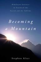 Stephen Alter - Becoming a Mountain artwork