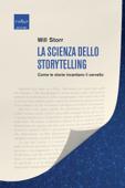 La scienza dello storytelling Book Cover