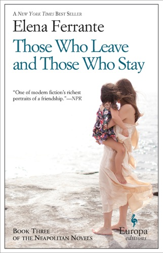 Elena Ferrante & Ann Goldstein - Those Who Leave and Those Who Stay