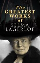 The Greatest Works Of Selma Lagerlöf