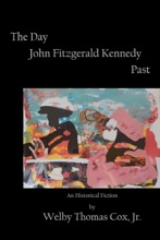 The Day John Fitzgerald Kennedy Past