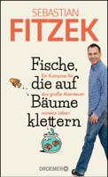 Sebastian Fitzek - Fische, die auf Bäume klettern artwork