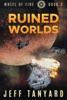 Ruined Worlds (Wheel of Fire, #3)