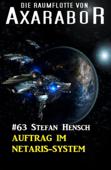 Die Raumflotte von Axarabor #63: Auftrag im Netaris-System