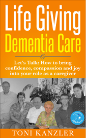 Life Giving Dementia Care